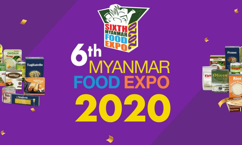 The 6th Myanmar Food Expo 2020: Supporting Myanmar Food Industry